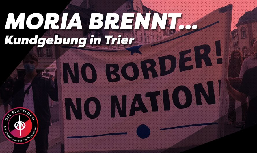 Moria brennt… Kundgebung in Trier für Aufnahme Geflüchteter | Die Plattform Trier
